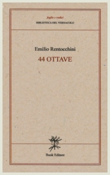 Emilio Rentocchini - 44 ottave - Book Editore, 2019