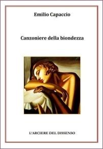 Emilio Capaccio - Canzoniere della biondezza