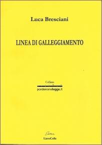 Luca Bresciani - Linea di galleggiamento - Lietocolle & Pordenonelegge, 2020