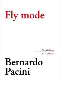 Bernardo Pacini -Fly mode - Amos Edizioni, 2020