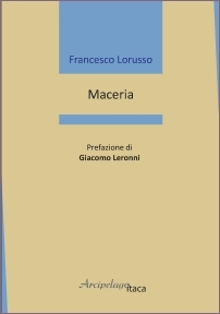 Francesco Lorusso -Maceria- Arcipelago Itaca, 2020