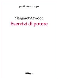 Esercizi di potere (Power Politics, 1971) di Margaret Atwood, collana Poeti di Nottetempo Edizioni, 2020