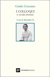 Guido Gozzano - I colloqui e altre poesie - A cura di Alessandro Fo, Interno Poesia 2020