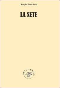 Sergio Bertolino - La sete - Marco Saya Edizioni